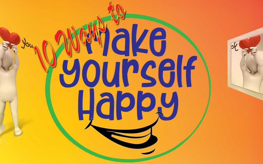 10 Ways to Make Yourself Happy