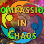 Compassion in Chaos