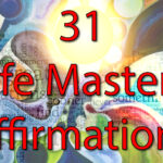 31 Life Mastery Affirmations