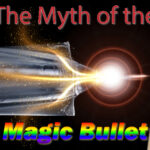 Myth of the Magic Bullet