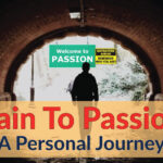 Pain to Passion A Personal Journey