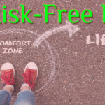 A Risk Free Life
