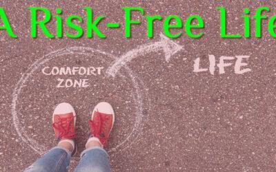 A Risk-Free Life
