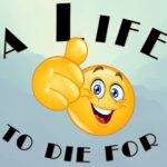 A Life to Die For