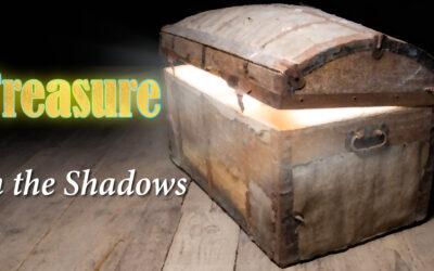 Treasure in the Shadows