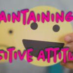 Maintaining a Positive Attitude