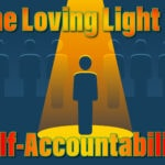 The Loving Light of Self-Accountability