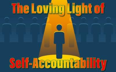 The Loving Light of Self-Accountability