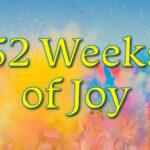 52 Weeks of Joy