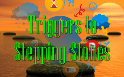 Triggers to Stepping Stones