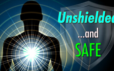 Unshielded …and Safe